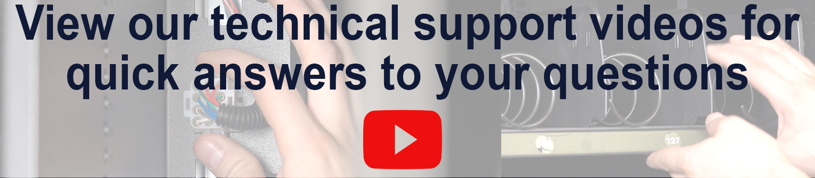 View our technical support videos for quick answers to your questions
